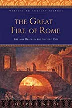 The Great Fire of Rome: Life and Death in the Ancient City (Witness to Ancient History)