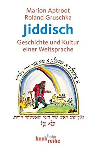 Jiddisch: Geschichte und Kultur einer Weltsprache (Beck'sche Reihe)