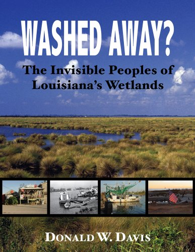 Washed Away?: The Invisible Peoples of Louisiana's Wetlands