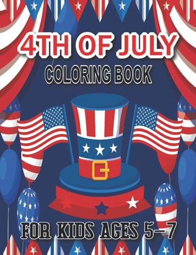 4th of july coloring book for kids ages 5-7: 4th of july Coloring Book for...