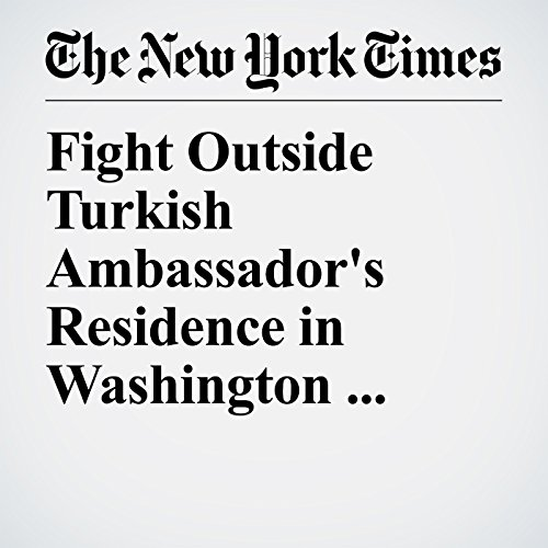 Fight Outside Turkish Ambassador's Residence in Washington Injures 9 copertina