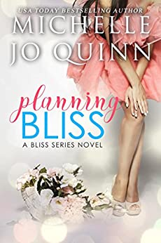 Planning Bliss (Bliss Series Book 1) by [Michelle Jo Quinn]