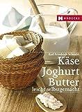 Käse, Butter, Joghurt: Leicht selbstgemacht