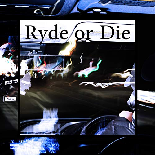 Ryde or Die [Explicit]