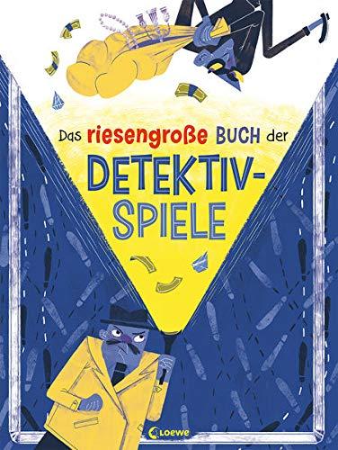 Das riesengroße Buch der Detektivspiele: Spielesammlung in Buchform - fördert das logische Denken von Kindern ab 6 Jahre