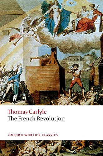 Carlyle, T: French Revolution (Oxford World's Classics)
