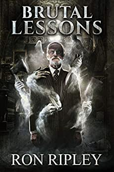 Brutal Lessons: Supernatural Horror with Scary Ghosts & Haunted Houses (Haunted Village Series Book 6) by [Ron Ripley, Scare Street]