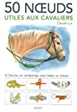 50 noeuds utiles aux cavaliers