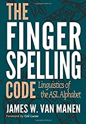 The Fingerspelling Code: Linguistics of the ASL Alphabet 1. Edition