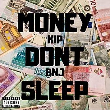 Money Don't Sleep