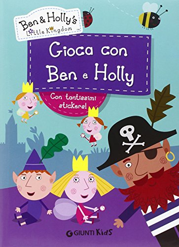 Gioca con Ben & Holly. Ben & Holly's Little Kingdom. Con adesivi