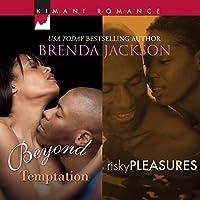 Beyond Temptation / Risky Pleasures