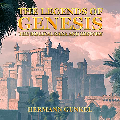 The Legends of Genesis - The Biblical Saga and History cover art