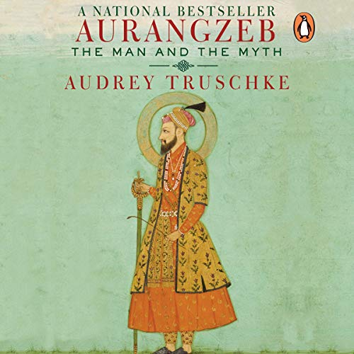 Aurangzeb: The Man and the Myth cover art