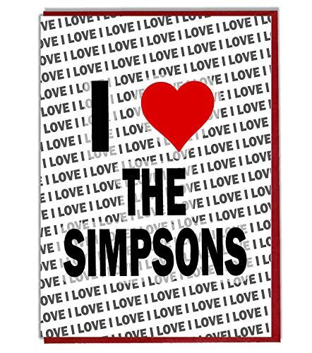 I Love The Simpsons Grußkarte – Geburtstagskarte – Damen – Herren – Tochter – Sohn – Freund – Ehemann – Ehefrau – Bruder – Schwester