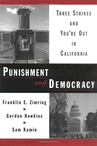 Punishment and Democracy: Three Strikes and You're Out in California (Studies in Crime and Public Policy) by Franklin E. Zimring (2001-02-15)