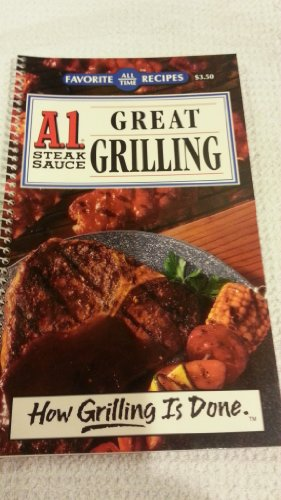 a1-steak-sauce-great-grilling-a-1--nabisco-inc---favorite-all-time-recipes-how-grilling-is-done--edition--reprint