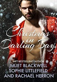 A Darling Bay Christmas: Three Heartwarming Holiday Short Stories by [Rachael Herron, Juliet Blackwell, Sophie Littlefield]