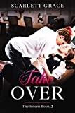Take Over: The Intern Book 2 - A...