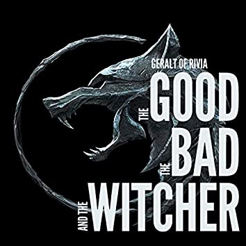 The Good, the Bad, and the Witcher