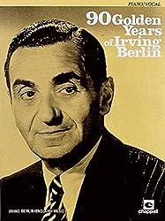 90 Golden Years of Irving Berlin: (Piano/vocal)