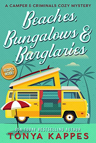 Beaches, Bungalows, & Burglaries: A Camper and Criminals Cozy Mystery Series Book 1 by [Tonya Kappes]