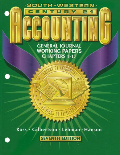 Century 21 Accounting 7E General Journal Approach- Working Papers Chapters 1-17: Working Papers Chpts 1-17
