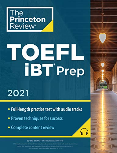 Princeton Review TOEFL iBT Prep with Audio/Listening Tracks, 2021: Practice Test + Audio + Strategies & Review (2021) (College Test Preparation)