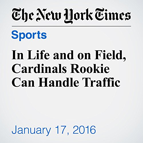 In Life and on Field, Cardinals Rookie Can Handle Traffic cover art
