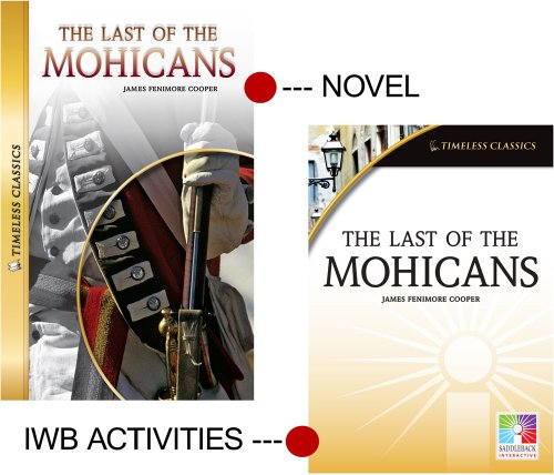 The Last of the Mohicans: Interactive Whiteboard Resource/Novel (Easy-to-use Interactive Smart Board Lessons: Timeless Classics)
