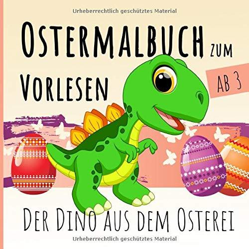 Ostermalbuch zum Vorlesen ab 3: Der Dino aus dem Osterei