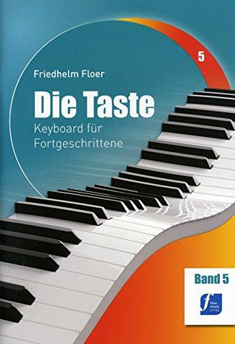DIE TASTE 5 - arrangiert für Keyboard [Noten / Sheetmusic] Komponist: FLOER FRIEDHELM