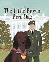 The Little Brown Hero Dog
