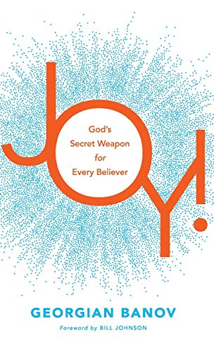 Joy! (God's Secret Weapon for Every Believer)