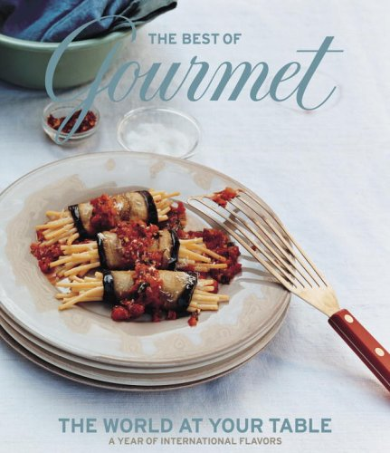 The Best of Gourmet: The World at Your Table