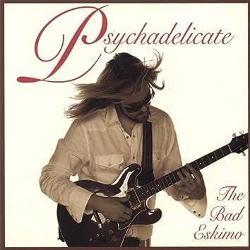 Psychadelicate