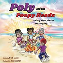 Poly and the Poopy Heads: a story about plastics and recycling