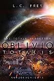 Oblivio Totalis: Das totale Vergessen: Eine kurze Geschichte vom Ende der Welt