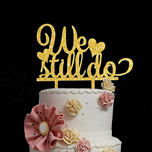 We Still Do Cake Topper - Acrylic Gold Glitter Bling Bling Happy Anniversary Party Cake Decoration Supplies (Gold)