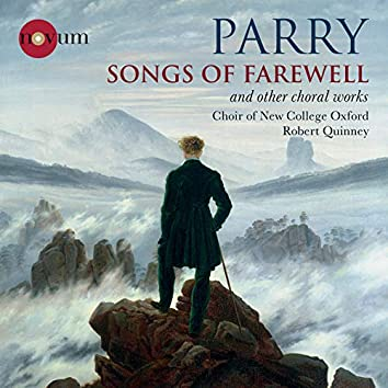 Parry: Songs of Farewell & Other Choral Works