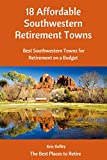 18 Affordable Southwestern Retirement Towns: Best Southwestern Towns for Retirement on a Budget (Best Places to Retire)