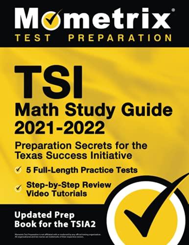 TSI Math Study Guide 2021-2022: Preparation Secrets for the Texas Success Initiative, 5 Full-Length