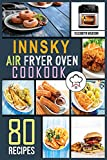Innsky Air Fryer Oven Cookbook: 80 Easy Home-Made Recipes | The complete Air Fryer Cookbook | Must-Try Delicious & Quick-to-Make Air Fryer Recipes