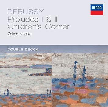 ドビュッシー:前奏曲集第1・2巻、子供の領分
