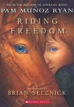 Riding Freedom by [Pam Munoz Ryan, Brian Selznick]