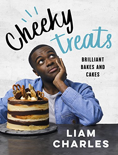 Liam Charles Cheeky Treats: Includes recipes from the new Liam Bakes TV show on Channel 4 (English Edition)
