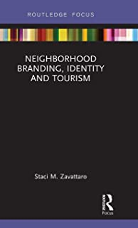 Neighborhood Branding, Identity and Tourism (Routledge Focus in Tourism)