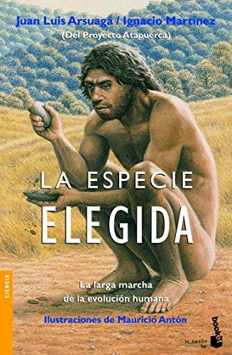 La especie elegida: La larga marcha de la evolución humana (Divulgación)