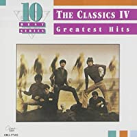 Classics IV - Greatest Hits (10 Best Series) by The Classics IV (1995-05-03)