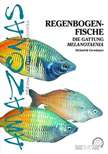 Regenbogenfische: Die Gattung Melanotaenia (Art für Art: Süsswasser)